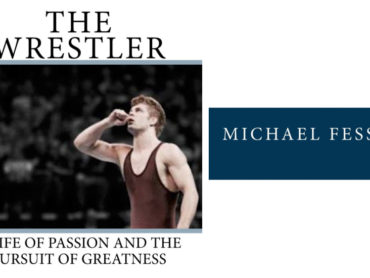 The Wrestler: A Life of Passion and the Pursuit of Greatness